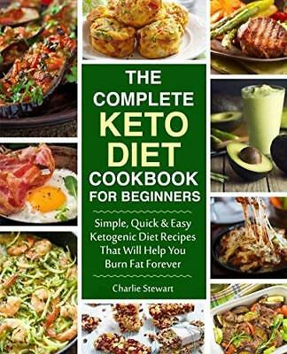 The Complete Keto Diet Cookbook for Beginn by Charlie Stewart New Paperback Book