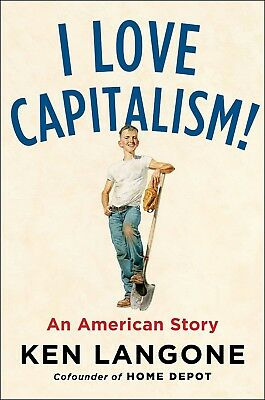 I Love Capitalism!: An American Story by Ken Langone [Business]  [Hardcover]