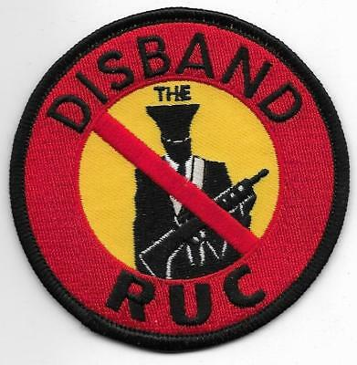 """Disband the RUC"" Nord-Irland Royal Ulster Const. POLIZEI Abzeichen Police Patch"