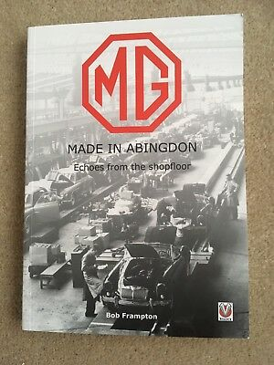 MG, Made in Abingdon Echoes from the shopfloor by Bob Frampton Veloce Books