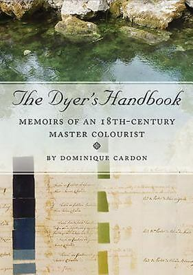 The Dyer's Handbook: Memoirs of an 18th Century Master Colourist (Ancient Textil
