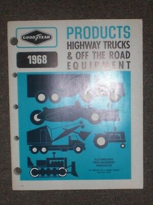 Goodyear Tire & Rubber Co. 1968 Highway Trucks & Off Road Equipment catalog