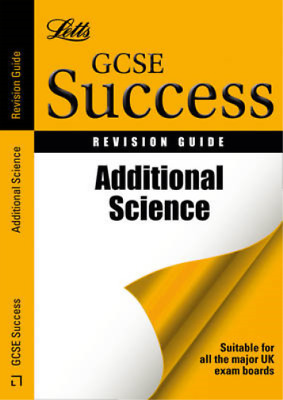 Letts GCSE Success - Additional Science: Revision Guide, Ian Honeysett, Emma Poo