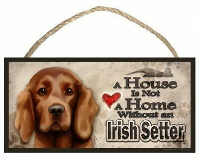 "Irish Setter ""A House is Not a Home without an Irish Setter"" Dog Sign / Plaque f"