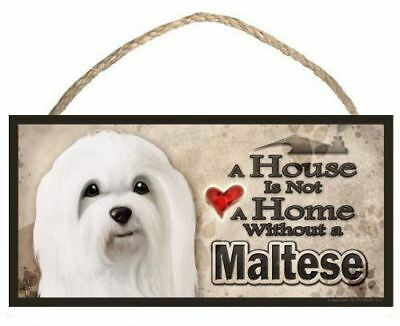 """Maltese """"A House is Not a Home without a Maltese"""" Dog Sign / Plaque featuring th"""
