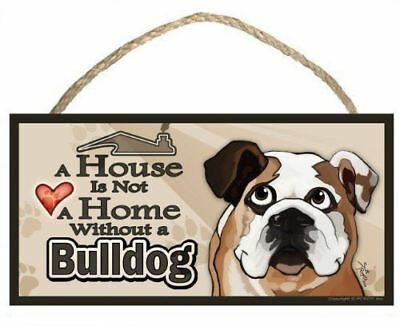 """""""A House is Not a Home without a Bulldog"""" Cartoon Look Dog Sign / Plaque (portra"""