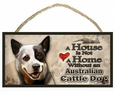 "Australian Cattle Dog ""A House is Not a Home without an Australian Cattle Dog"" D"