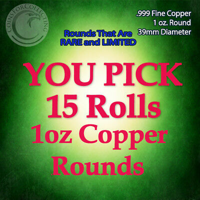 """YOU PICK 15 RARE ROLLS COPPER ROUNDS"" 1oz .999 Copper Rounds READ BELOW"