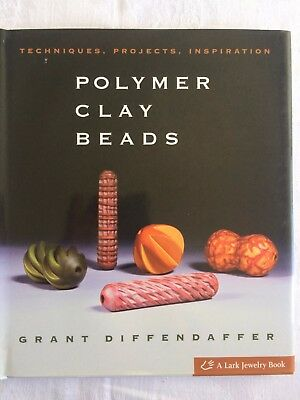 Polymer Clay Beads : Techniques, Projects, Inspiration by Grant Diffendaffer