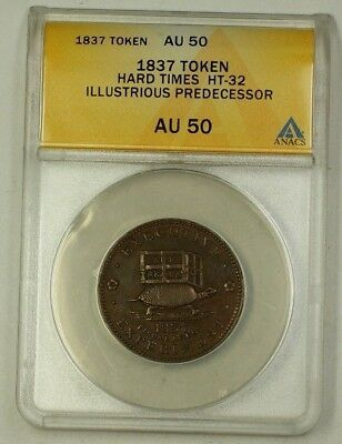 "1837 Hard Times Token ""Illustrious Predecessor"" HT-32 ANACS AU-50 Copper"