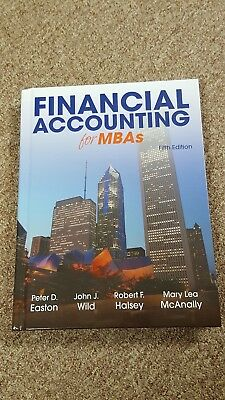 FINANCIAL ACCOUNTING FOR MBAS, 5TH EDITION By Easton/Wild/Halsey/McAnally