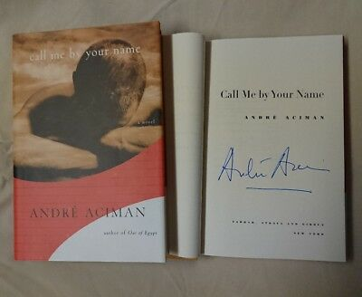 Signed Book Call Me by Your Name André Aciman HC DJ 1/1 Novel Andre CMBYN Movie