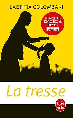 La tresse — Laetitia Colombani Le Livre de Poche Collection Littérature