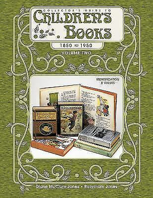 Children's Books: Collector's Guide to Children's Books : 1850 to 1950 Vol. 2