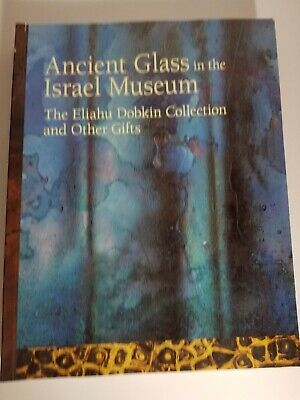 Ancient Glass in the Israel Museum: The Eliahu Dobkin Collection and Other Gifts