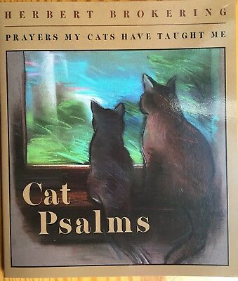 Cat Psalms : Prayers My Cats Have Taught Me by Herbert F. Brokering