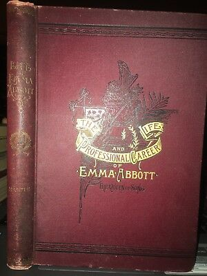 1891 The Life & Professional Career Emma Abbott Queen Of Song by Sadie Martin