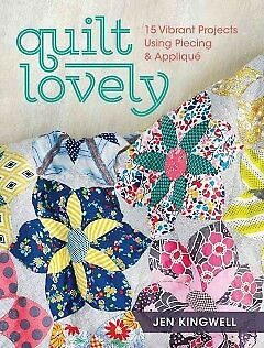 Quilt Lovely - 15 Vibrant Projects Using Piecin...-NEW-9781440240584 by Kingwell