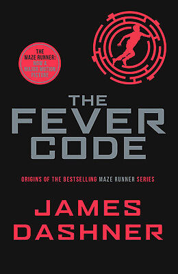 The Fever Code - James Dashner (Maze Runner Series) Brand New Paperback