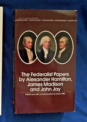 The Federalist Papers by John Jay James Madison and Alexander Hamilton