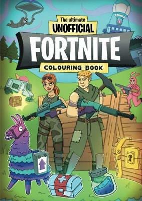 The Ultimate Unofficial FORTNITE Colouring  by Christina Rose New Paperback Book