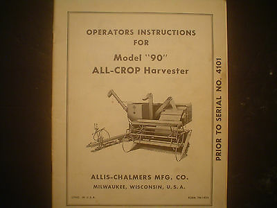 * OPERATORS INSTRUCTIONS for MODEL 90 ALL CROP HARVESTER by ALLIS-CHALMERS MFG