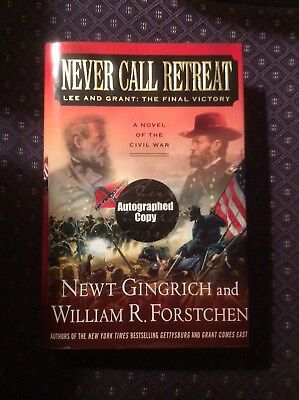 Newt Gingrich Signed Book Never Call Retreat Autographed Civil War