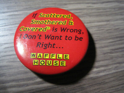 Waffle House Restaurant If Smothered Is Wrong I Don't Wanna Be Right Button Pin