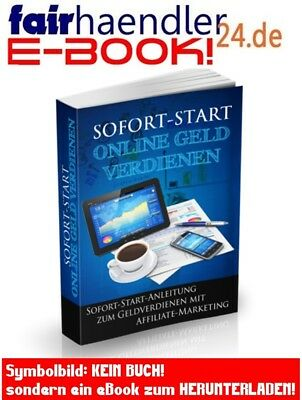 SOFORT-START Online Geld verdienen 4x EBOOKs  Affiliate Marketing + gratis Tool