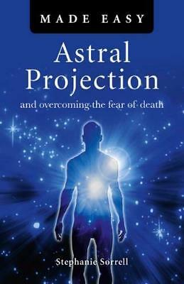 Astral Projection Made Easy by Stephanie Sorrell New Paperback Book