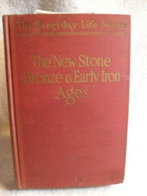 Rare Everyday Life In The New Stone, Bronze, & Early Iron Ages Book 1923 1st ed.
