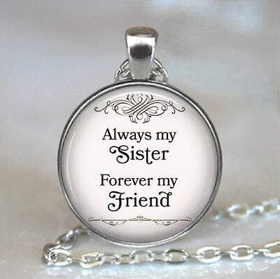 Always my Sister, Forever my Friend Pendant, sister Necklace, sisters jewelry,