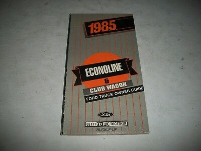 Nos Original 1985 Ford Truck Econoline & Club Wagon Owner Guide Manual