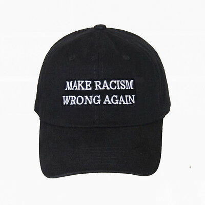 MAKE RACISM WRONG AGAIN HAT CAP  EMBROIDERED in the USA ( added COLOR OPTION)