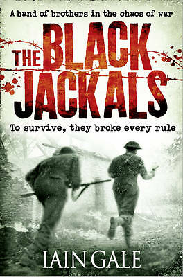 The Black Jackals By Iain Gale NEW (Paperback) Book