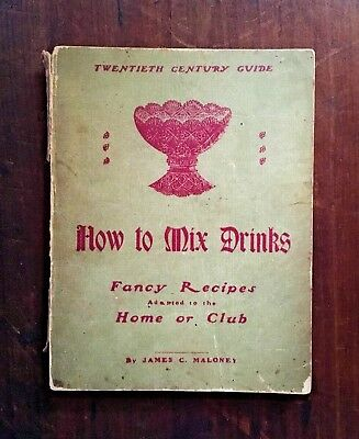 1902 Twentieth Century Guide How to Mix Drinks, James Maloney Cocktail Bartender