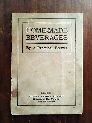 "1919 ""Home-Made Beverages"" By a Practical Brewer, Pre Prohibition Recipe Book"