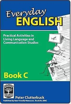 Everyday English: Book C: Practical Activities in Living Language and Communicat