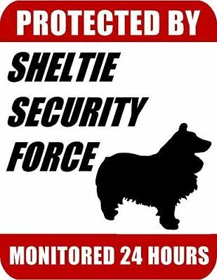 Protected By Sheltie Security Force Monitored 24 Hours Laminated Dog Sign