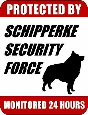 Protected By Schipperke Security Force Monitored 24 Hours Laminated Dog Sign