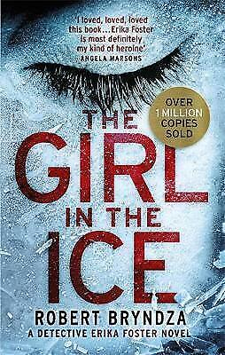 NEW The Girl in the Ice : Detective Erika Foster By Robert Bryndza Paperback