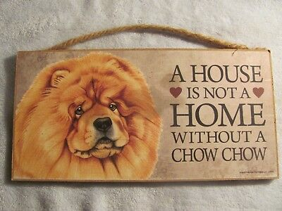 "A House is not a Home Without a Chow Chow 5""x10"" Wood Plaque Dog Sign"
