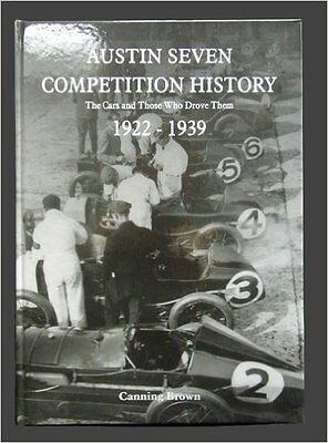 Austin Seven Competition History: The Cars and Those Who Drove Them, 1922 -1939