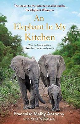 An Elephant in My Kitchen: What the by Fran?oise Malby-Anthony New Hardback Book