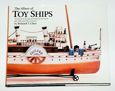 The Allure Of Toy Ships, Autor: Richard T. Claus - Rarität