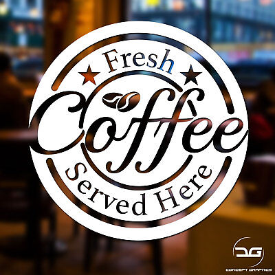 Fresh Coffee Served Here Coffee Shop Cafe Window Door Vinyl Decal Sticker Sign