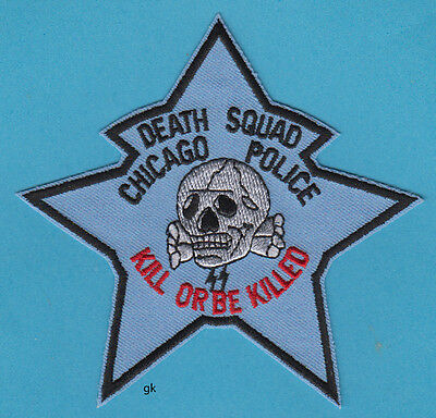 Chicago Illinois Police Death Squad.  Kill Or Be Killed Novelty Patch