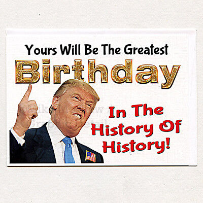 Donald Trump SALE Funny HISTORY OF Birthday Greeting Card Gift Not Aceo
