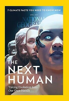 NATIONAL GEOGRAPHIC magazine ~ April 2017 ~ The Next Human, Life After Isis