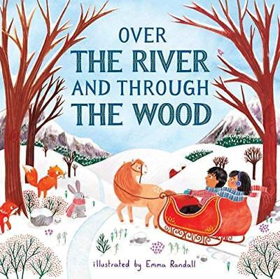 Over The River And Through The Wood by Emma Randall New Hardback Book